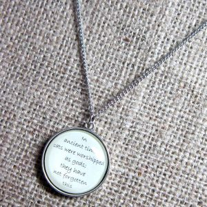 In Ancient Times Cats Were Worshipped As Gods Terry Pratchett quotation silver necklace