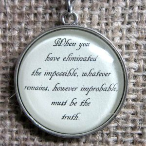 When You Have Eliminated The Possible Sherlock Holmes quotation silver necklace pendant
